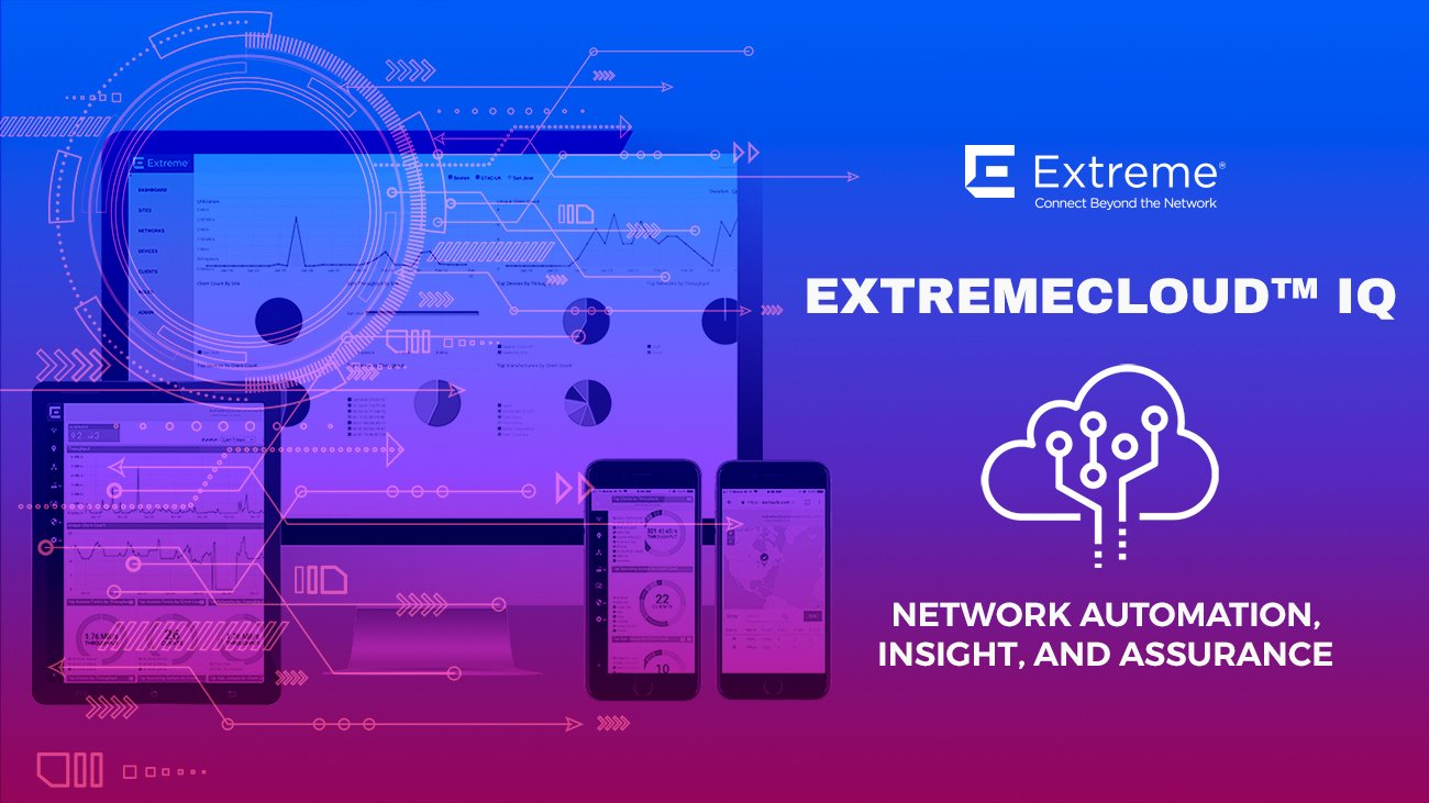 EXTREMECLOUD™ IQ - NETWORK AUTOMATION, INSIGHT, AND ASSURANCE